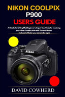 Nikon Coolpix P900 Users Guide