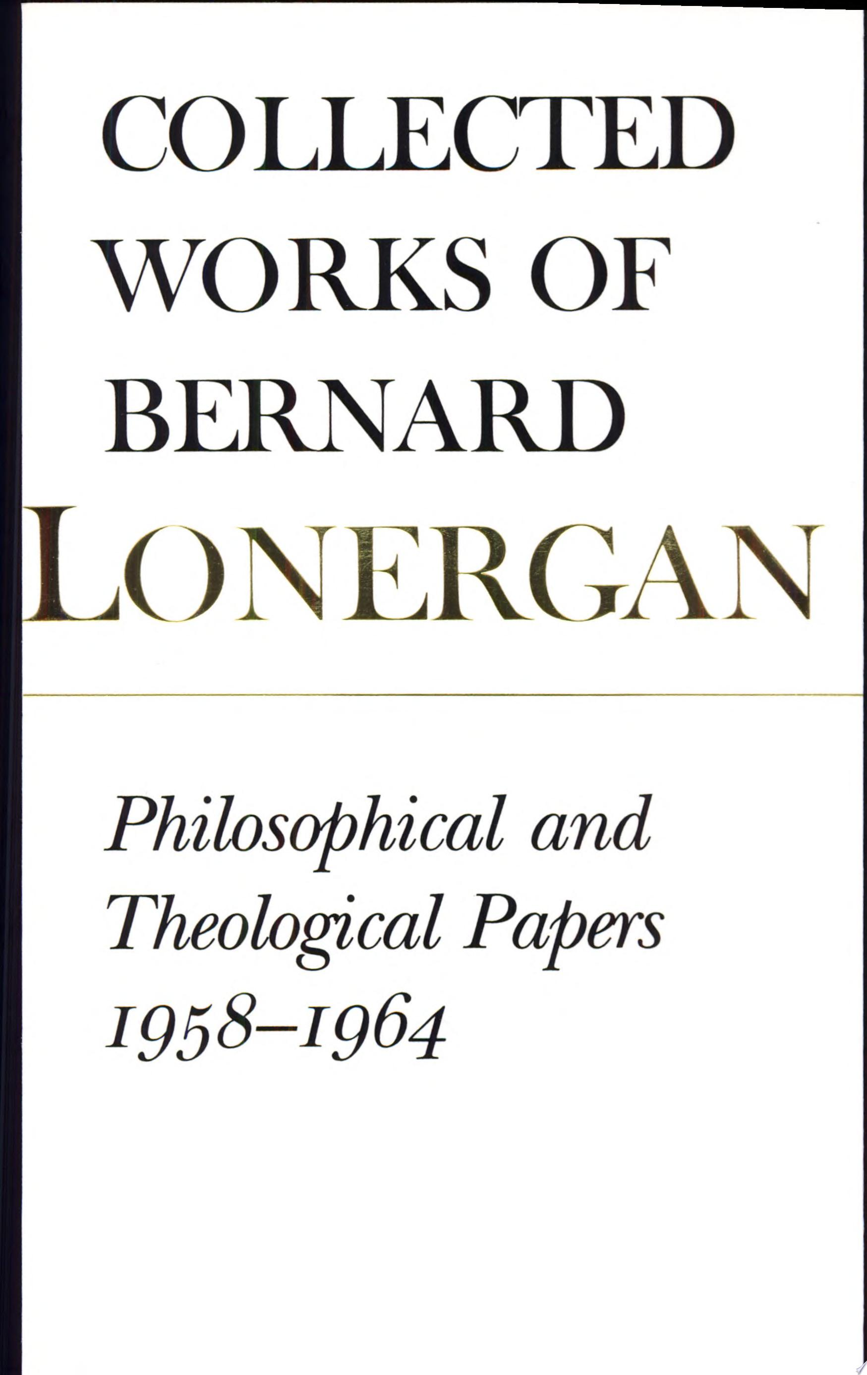 Philosophical and Theological Papers  1958 1964