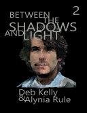 Between the Shadows and Light, Season 2