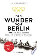 Das Wunder von Berlin  : 1936: Wie neun Ruderer die Nazis in die Knie zwangen