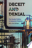 Deceit and Denial  : The Deadly Politics of Industrial Pollution