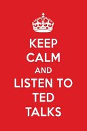 Keep Calm and Listen to Ted Talks Book