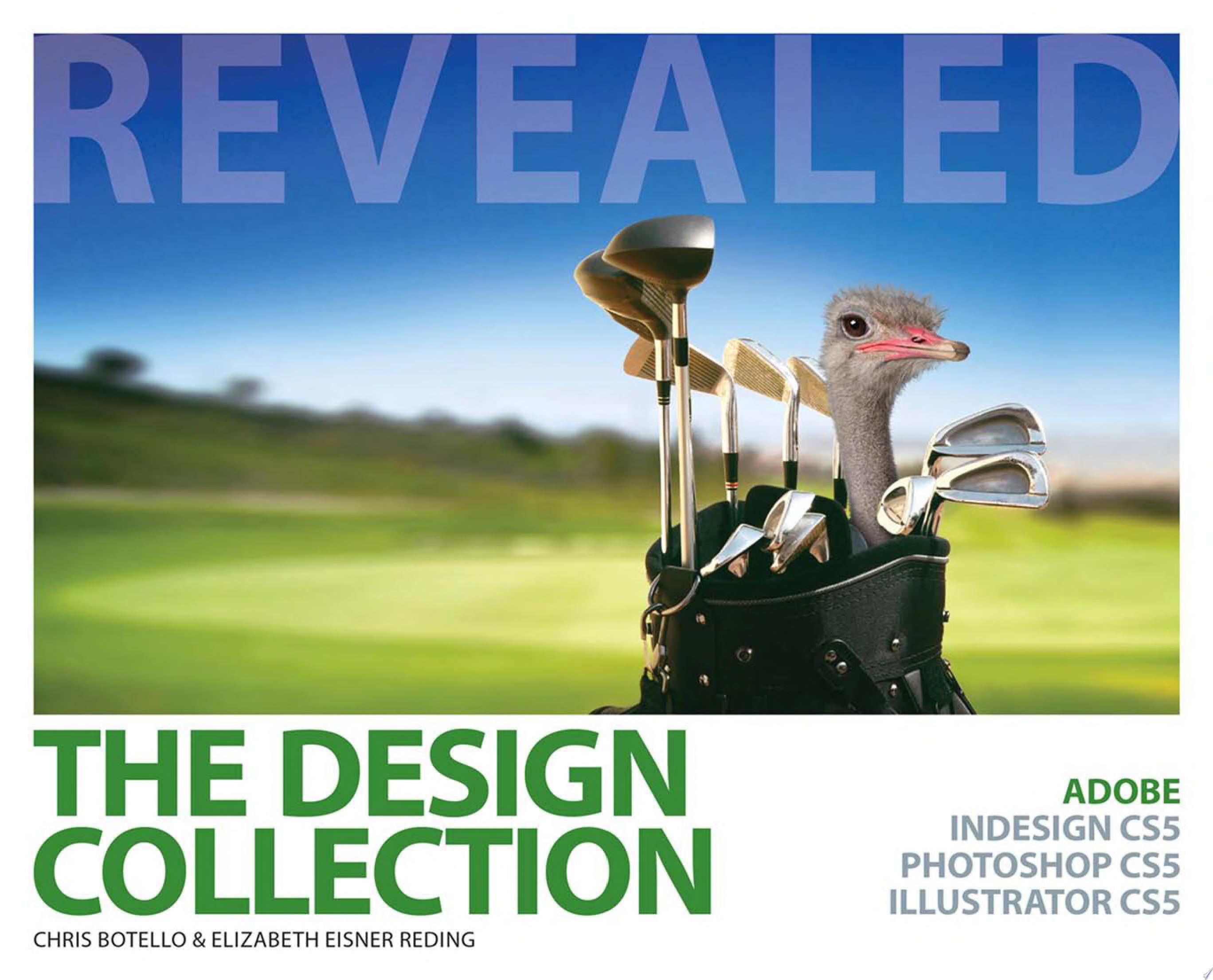 The Design Collection Revealed  Adobe InDesign CS5  Photoshop CS5 and Illustrator CS5