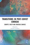 Transitions in Post Soviet Eurasia