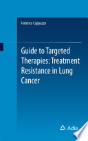 Guide to Targeted Therapies  Treatment Resistance in Lung Cancer Book