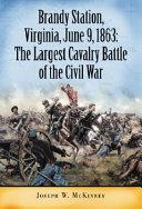 Brandy Station  Virginia  June 9  1863