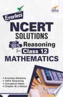 Errorless NCERT Solutions with 100% Reasoning for Class 12 Mathematics