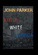 Wake Up  White America