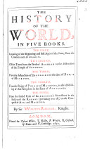 The Historie of the World  In five bookes     by Sir Walter Ralegh  Knight