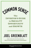 Common Sense   the Investor s Guide to Equality  Opportunity  and Growth