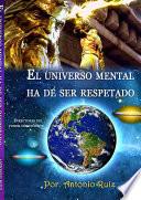 El Universo Mental Ha De Ser Respetado