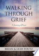 Walking Through Grief  A Journey of Peace Book