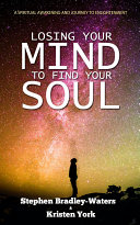 Losing Your Mind To Find Your Soul