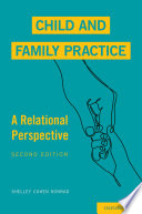 """Child and Family Practice: A Relational Perspective"" by Shelley Cohen Konrad"