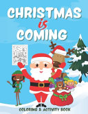 Christmas Is Coming   Coloring and Activity Book