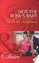 Not the Boss s Baby  Mills   Boon Desire   The Beaumont Heirs  Book 1