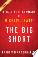 The Big Short by Michael Lewis   A 15 minute Instaread Summery