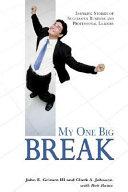 My One Big Break