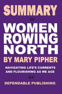 Summary of Women Rowing North by Mary Pipher