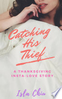 Catching His Thief  A Thanksgiving Insta Love Story