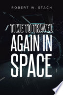Time to Travel Again in Space