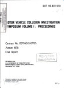 Motor Vehicle Collision Investigation Symposium  Volume I  Proceedings