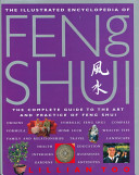 The Illustrated Encyclopedia of Feng Shui