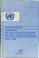 Resolutions Adopted By The United Nations On The Cyprus Problem 1964 1994