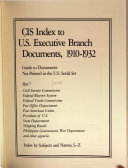 CIS Index to U.S. Executive Branch Documents, 1910-1932: Civil Service Commission. Federal Reserve System. Federal Trade Commission. Post Office Department. Pan American Union. President of U.S. State Department. Shipping Board. Philippine Government, War Department. and other agencies (4 v.)