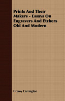 Prints and Their Makers   Essays on Engravers and Etchers Old and Modern
