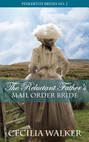 The Reluctant Father s Mail Order Bride