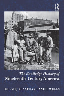 The Routledge History of Nineteenth Century America