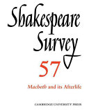 Shakespeare Survey: Volume 57, Macbeth and Its Afterlife