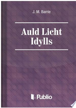 Download Auld Licht Idylls Free Books - Read Books