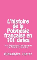 L'histoire de la Polynésie française en 101 dates