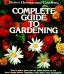 Better Homes and Gardens Complete Guide to Gardening