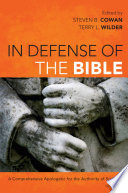 In Defense Of The Bible A Comprehensive Apologetic For The Authority Of Scripture