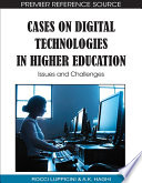 Cases on Digital Technologies in Higher Education  Issues and Challenges