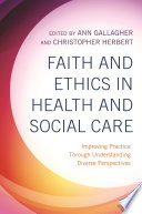 Faith And Ethics In Health And Social Care