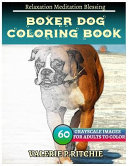 Boxer Dog Coloring Book for Adults Relaxation Meditation Blessing