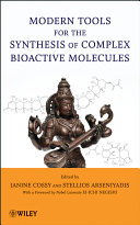 Modern Tools for the Synthesis of Complex Bioactive Molecules Book
