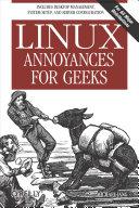 Linux Annoyances for Geeks