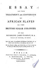 An Essay On The Treatment And Conversion Of African Slaves In The  An Essay On The Treatment And Conversion Of African Slaves In The British   James Ramsay Vicar Of Teston Full View   Proposal Essay Outline also Buy A Report  Thesis Statement Examples For Narrative Essays