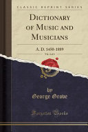 Dictionary of Music and Musicians  Vol  4 of 4 Book