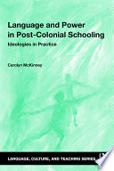 Language and Power in Post Colonial Schooling