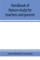 Handbook of Nature study for Teachers and Parents  Based on the Cornell Nature study Leaflets