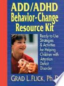 ADD/ADHD Behavior-Change Resource Kit