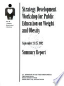 Strategy Development Workshop for Public Education on Weight an Obesity  September 24 25  1992