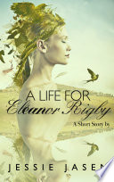 A Life for Eleanor Rigby  Short Story