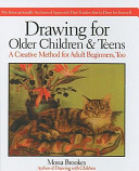 Drawing for Older Children and Teens  A Creative Method That Works for Adult Beginners  Too